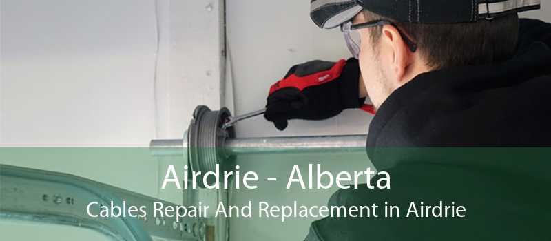 Airdrie - Alberta Cables Repair And Replacement in Airdrie