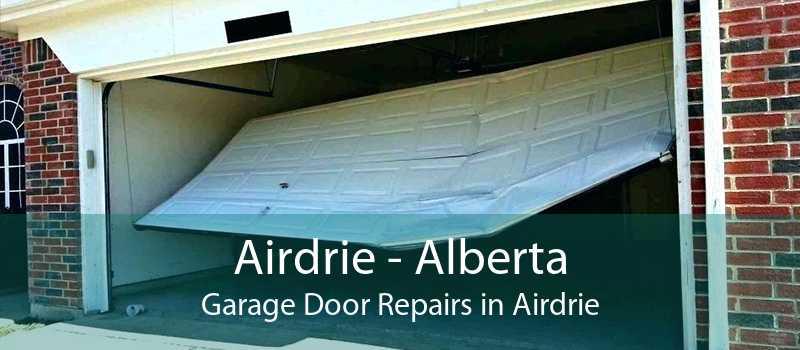 Airdrie - Alberta Garage Door Repairs in Airdrie