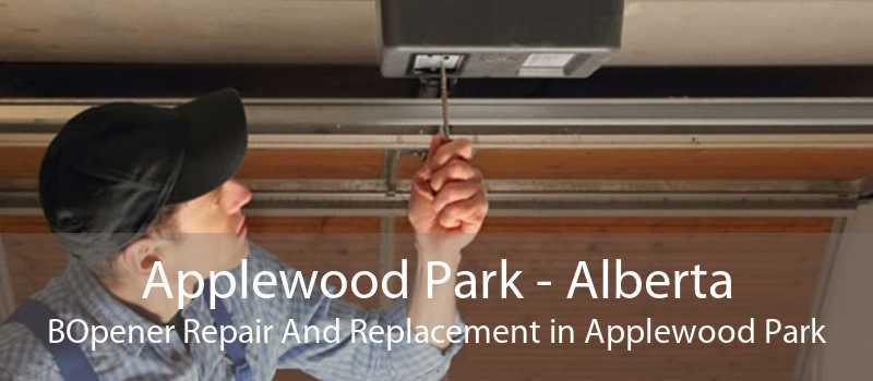 Applewood Park - Alberta BOpener Repair And Replacement in Applewood Park