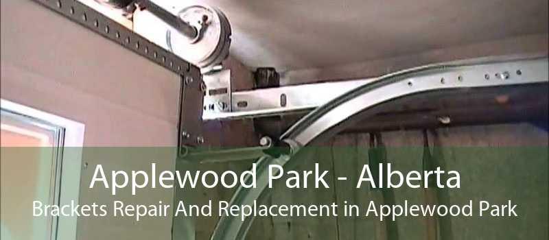 Applewood Park - Alberta Brackets Repair And Replacement in Applewood Park