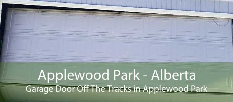 Applewood Park - Alberta Garage Door Off The Tracks in Applewood Park