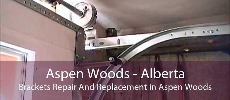 Aspen Woods - Alberta Brackets Repair And Replacement in Aspen Woods