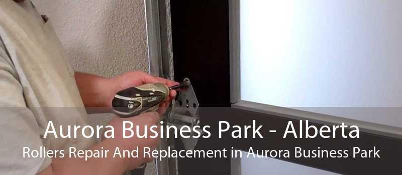 Aurora Business Park - Alberta Rollers Repair And Replacement in Aurora Business Park