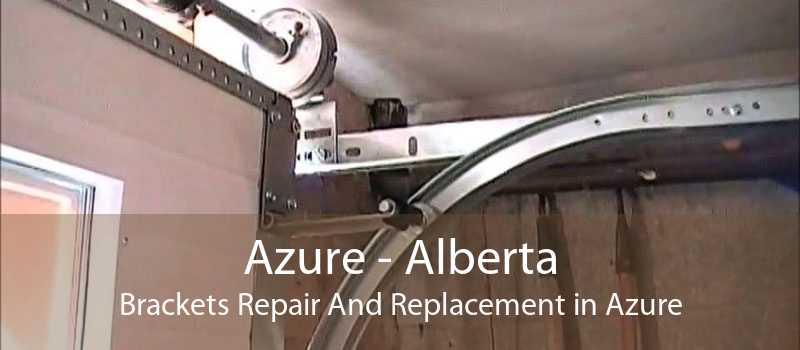 Azure - Alberta Brackets Repair And Replacement in Azure