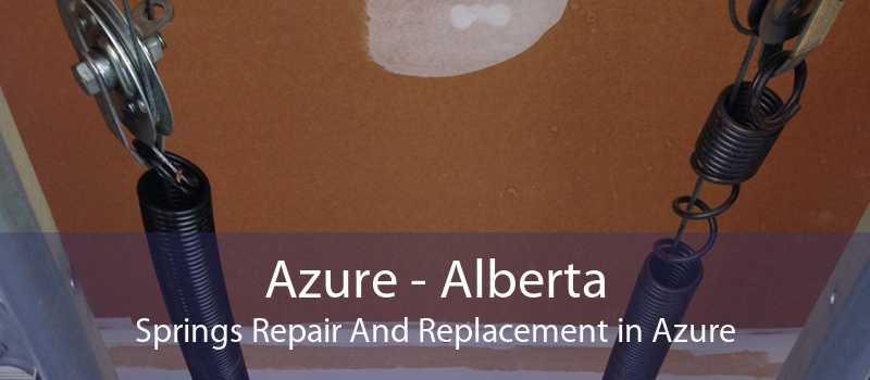 Azure - Alberta Springs Repair And Replacement in Azure