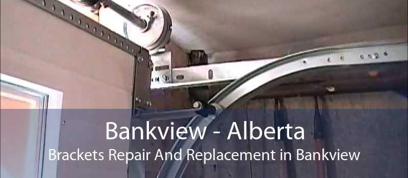 Bankview - Alberta Brackets Repair And Replacement in Bankview