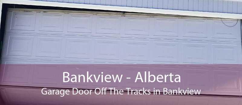 Bankview - Alberta Garage Door Off The Tracks in Bankview
