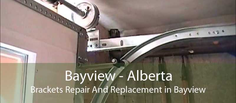 Bayview - Alberta Brackets Repair And Replacement in Bayview