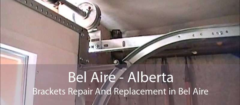 Bel Aire - Alberta Brackets Repair And Replacement in Bel Aire