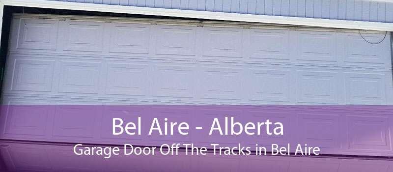 Bel Aire - Alberta Garage Door Off The Tracks in Bel Aire