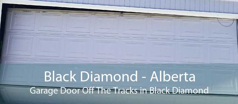 Black Diamond - Alberta Garage Door Off The Tracks in Black Diamond