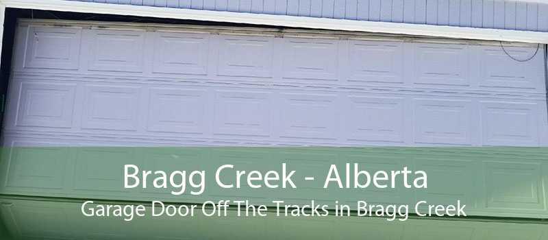 Bragg Creek - Alberta Garage Door Off The Tracks in Bragg Creek