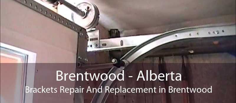 Brentwood - Alberta Brackets Repair And Replacement in Brentwood