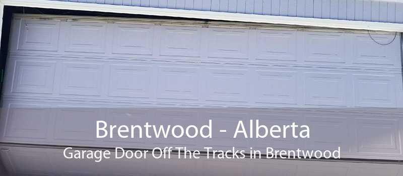 Brentwood - Alberta Garage Door Off The Tracks in Brentwood