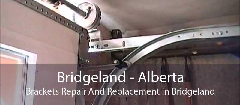 Bridgeland - Alberta Brackets Repair And Replacement in Bridgeland