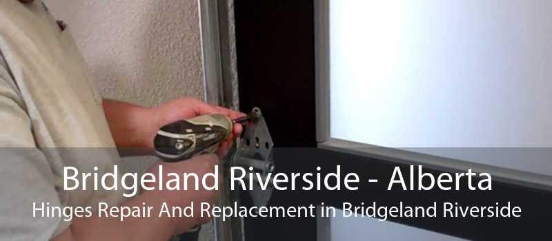 Bridgeland Riverside - Alberta Hinges Repair And Replacement in Bridgeland Riverside