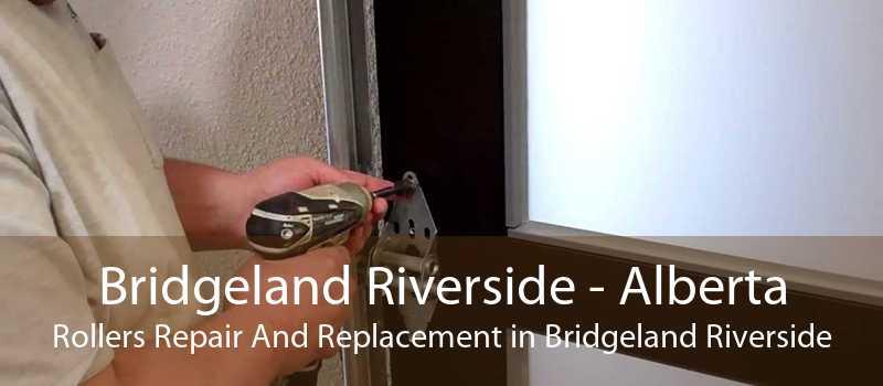 Bridgeland Riverside - Alberta Rollers Repair And Replacement in Bridgeland Riverside
