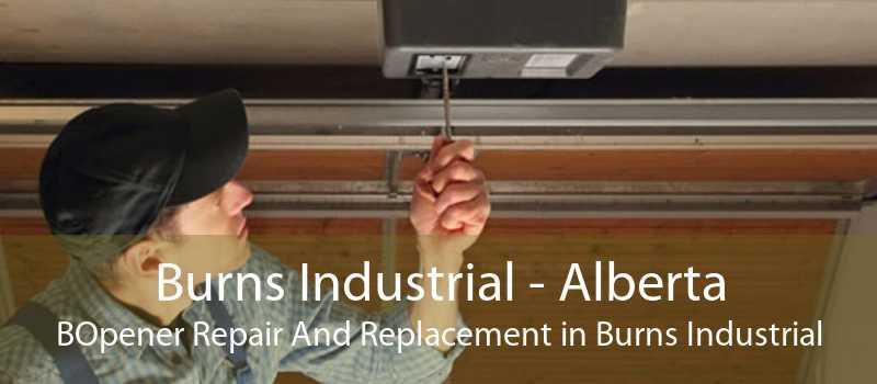 Burns Industrial - Alberta BOpener Repair And Replacement in Burns Industrial