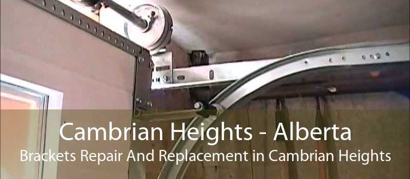Cambrian Heights - Alberta Brackets Repair And Replacement in Cambrian Heights
