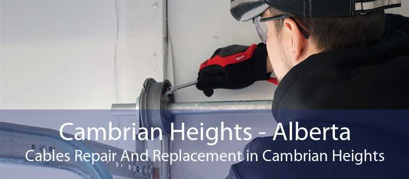 Cambrian Heights - Alberta Cables Repair And Replacement in Cambrian Heights