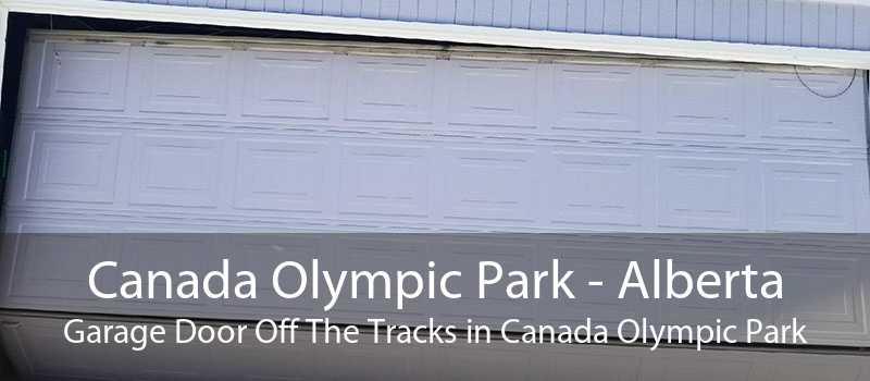 Canada Olympic Park - Alberta Garage Door Off The Tracks in Canada Olympic Park