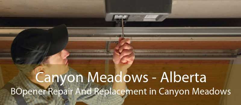 Canyon Meadows - Alberta BOpener Repair And Replacement in Canyon Meadows
