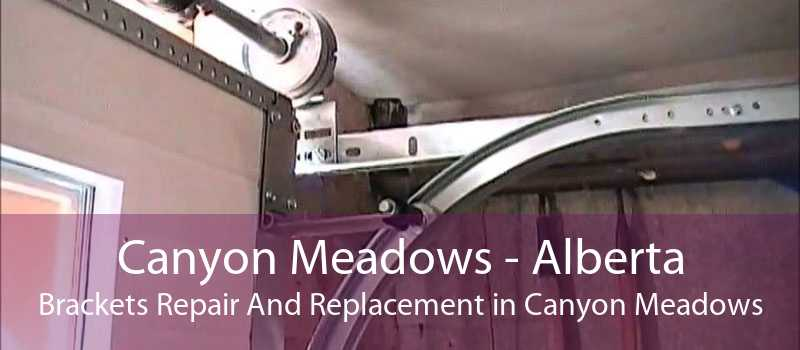 Canyon Meadows - Alberta Brackets Repair And Replacement in Canyon Meadows