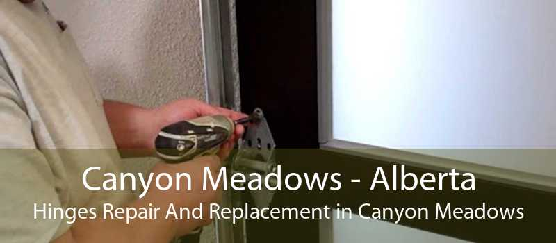 Canyon Meadows - Alberta Hinges Repair And Replacement in Canyon Meadows