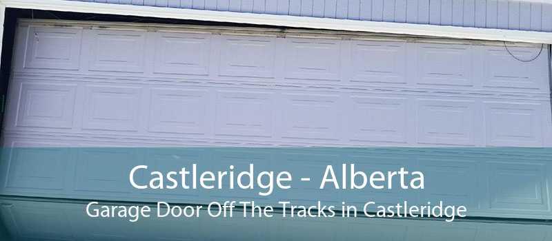 Castleridge - Alberta Garage Door Off The Tracks in Castleridge