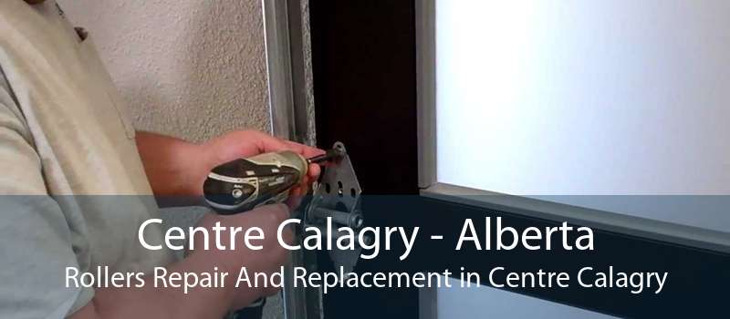 Centre Calagry - Alberta Rollers Repair And Replacement in Centre Calagry