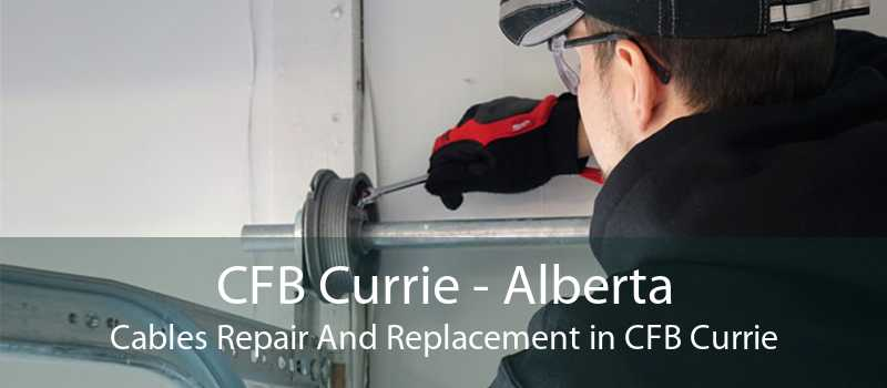 CFB Currie - Alberta Cables Repair And Replacement in CFB Currie