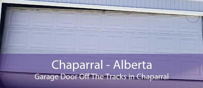 Chaparral - Alberta Garage Door Off The Tracks in Chaparral