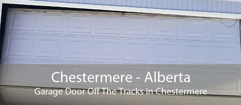 Chestermere - Alberta Garage Door Off The Tracks in Chestermere