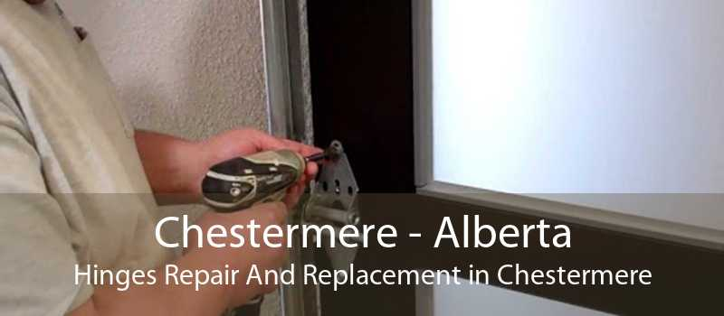 Chestermere - Alberta Hinges Repair And Replacement in Chestermere
