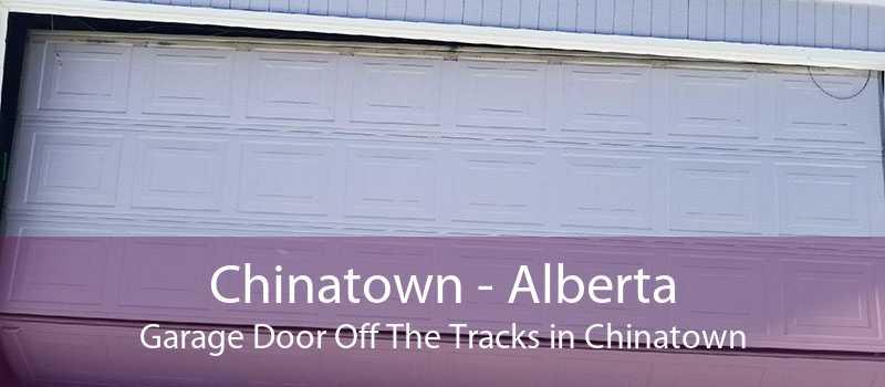 Chinatown - Alberta Garage Door Off The Tracks in Chinatown