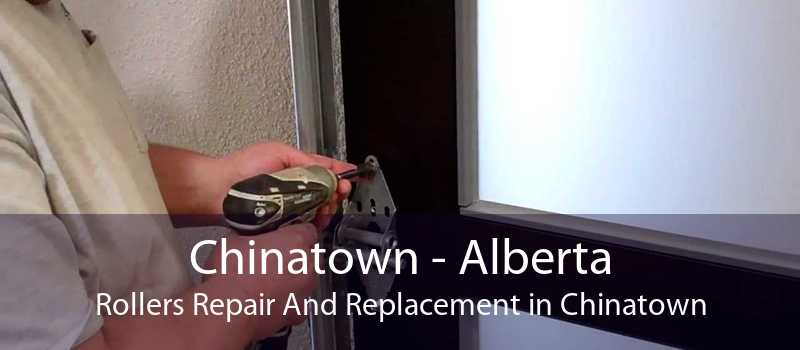 Chinatown - Alberta Rollers Repair And Replacement in Chinatown