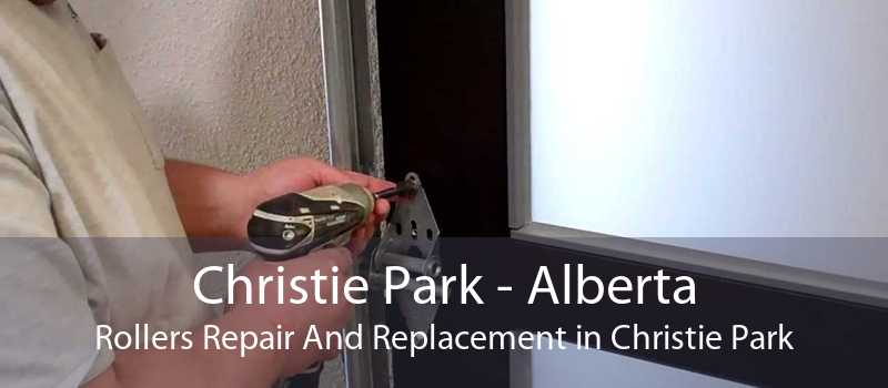 Christie Park - Alberta Rollers Repair And Replacement in Christie Park