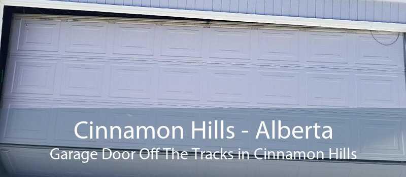 Cinnamon Hills - Alberta Garage Door Off The Tracks in Cinnamon Hills