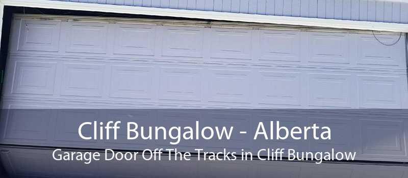 Cliff Bungalow - Alberta Garage Door Off The Tracks in Cliff Bungalow