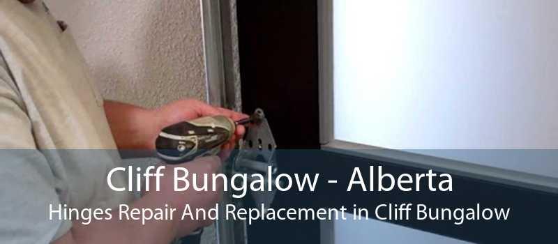 Cliff Bungalow - Alberta Hinges Repair And Replacement in Cliff Bungalow