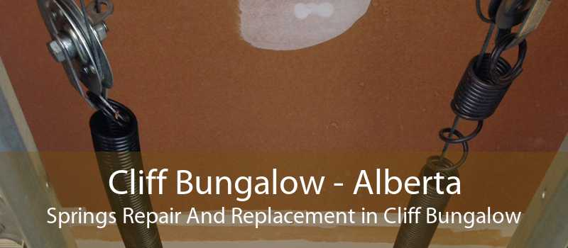 Cliff Bungalow - Alberta Springs Repair And Replacement in Cliff Bungalow