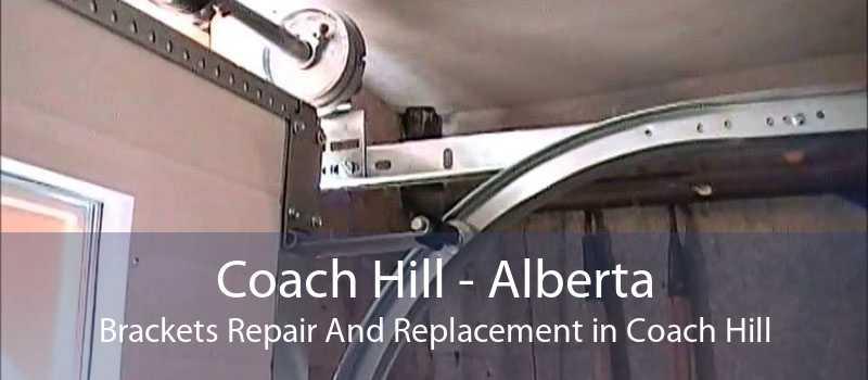Coach Hill - Alberta Brackets Repair And Replacement in Coach Hill