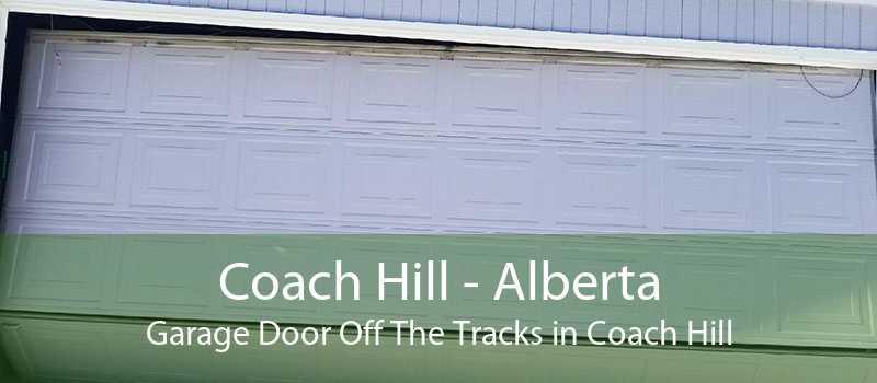 Coach Hill - Alberta Garage Door Off The Tracks in Coach Hill