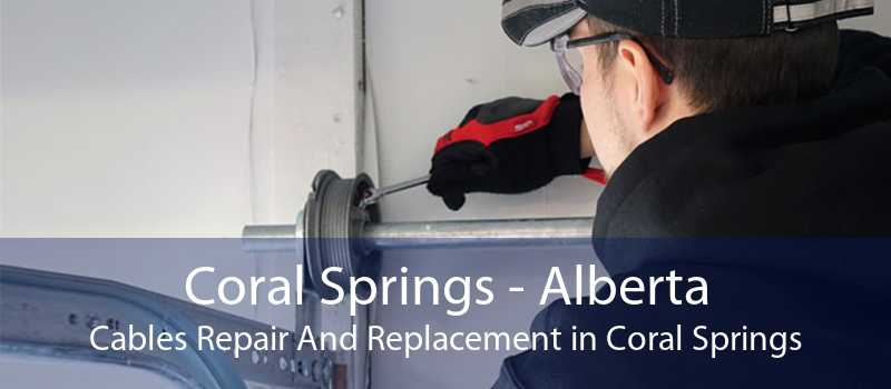 Coral Springs - Alberta Cables Repair And Replacement in Coral Springs