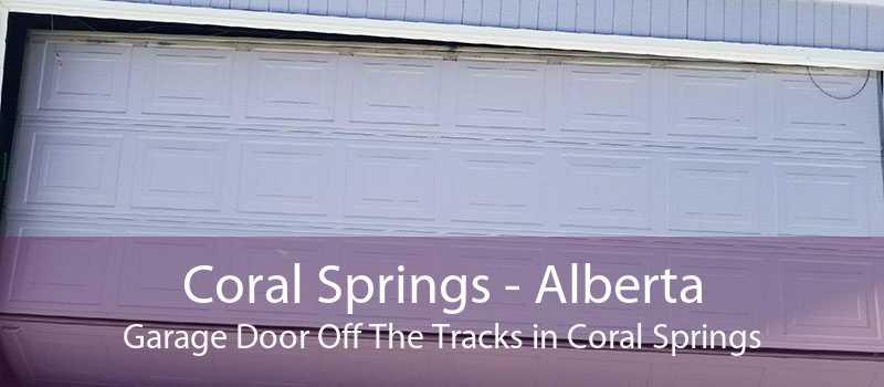 Coral Springs - Alberta Garage Door Off The Tracks in Coral Springs