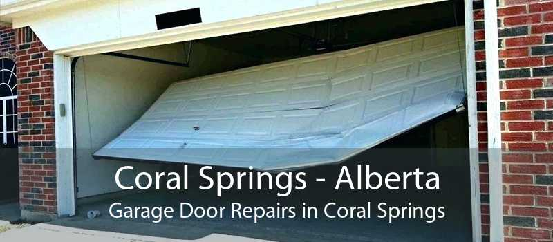 Coral Springs - Alberta Garage Door Repairs in Coral Springs