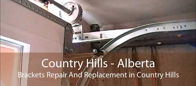 Country Hills - Alberta Brackets Repair And Replacement in Country Hills