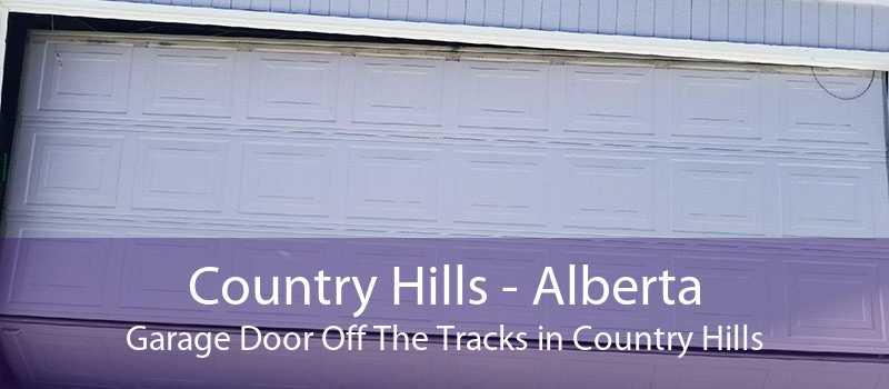 Country Hills - Alberta Garage Door Off The Tracks in Country Hills