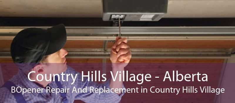 Country Hills Village - Alberta BOpener Repair And Replacement in Country Hills Village