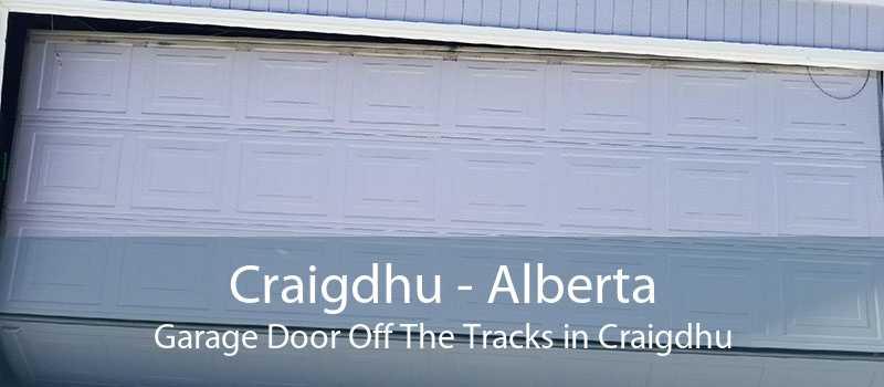 Craigdhu - Alberta Garage Door Off The Tracks in Craigdhu
